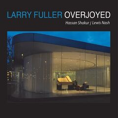 Larry Fuller – Overjoyed (2019) Mp3