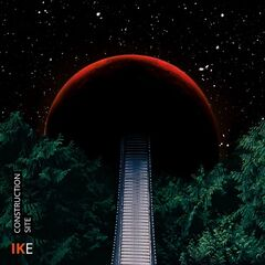 Ike – Construction Site (2019) Mp3