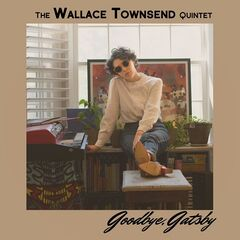 The Wallace Townsend Quintet – Goodbye, Gatsby (2019) Mp3