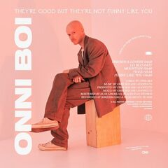 Onni Boi – They're Good But They're Not Funny Like You (2019) Mp3