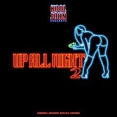 Kool John – Up All Night 2 (2019) Mp3