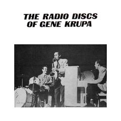 Gene Krupa – The Radio Discs Of Gene Krupa (2019) Mp3