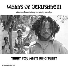 Yabby You & King Tubby – The Walls Of Jerusalem (2019) Mp3