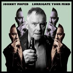 Johnny Moped – Lurrigate Your Mind (2019) Mp3