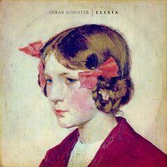 Oskar Schuster – Elixia (2019) Mp3