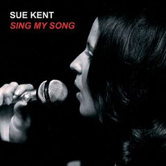 Sue Kent – Sing My Song (2019) Mp3