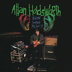 Allan Holdsworth – Warsaw Summer Jazz Days '98 (2019) Mp3