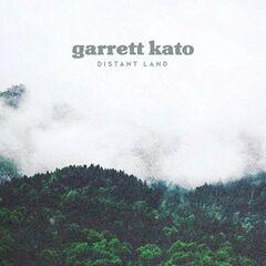 Garrett Kato – Distant Land (2019) Mp3