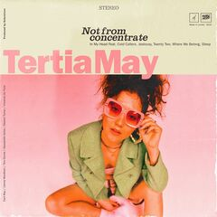 Tertia May – Not From Concentrate (2019) Mp3