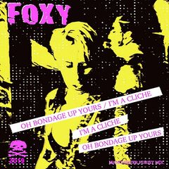 Foxy – Oh Bondage Up Yours I'm A Cliche (2019) Mp3