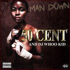 50 Cent & Dj Whoo Kid – Man Down (2019) Mp3