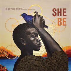 No Lovely Thing & Melissa Jones – She Be (2019) Mp3