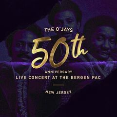 The O'jays – 50th Anniversary Concert At The Bergen Live (2019) Mp3