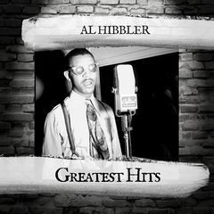 Al Hibbler – Greatest Hits (2019 Mp3