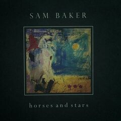 Sam Baker – Horses & Stars (2019) Mp3