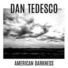 Dan Tedesco – American Darkness (2019) Mp3