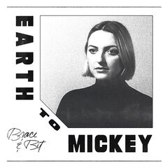 Earth To Mickey – Brace And Bit (2019) Mp3