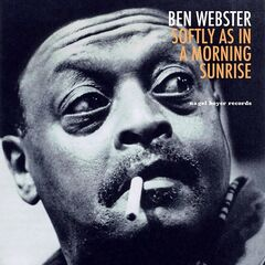 Ben Webster – Softly As In A Morning Sunrise (2019) Mp3