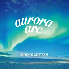 Bump Of Chicken – Aurora Arc (2019) Mp3