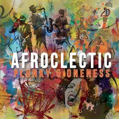Plunky & Oneness – Afroclectic (2019) Mp3