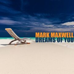 Mark Maxwell – Dreams Of You (2019) Mp3