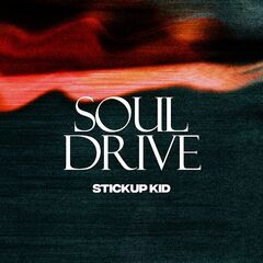 Stickup Kid – Soul Drive (2019) Mp3