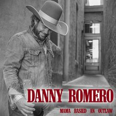 Danny Romero – Mama Raised An Outlaw (2019) Mp3