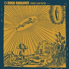 Good Riddance – Thoughts And Prayers (2019) Mp3