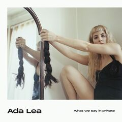 Ada Lea – What We Say In Private (2019) Mp3