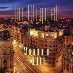 Jim Chappell – Moonlight In Madrid (2019) Mp3
