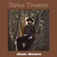 Ryan Traster – Choses Obscures (2019) Mp3