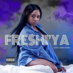 Freshi'ya – Love Come Down (2019) Mp3