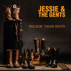 Jessie & The Gents – Walkin' Those Boots (2019) Mp3