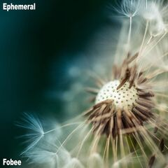 Fobee – Ephemeral (2019) Mp3