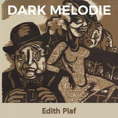 Edith Piaf – Dark Melodie (2019) Mp3