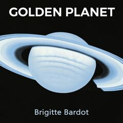 Brigitte Bardot – Golden Planet (2019) Mp3