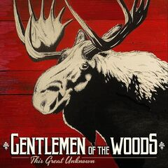 Gentlemen Of The Woods – This Great Unknown (2019) Mp3