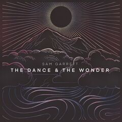 Sam Garrett – The Dance And The Wonder (2019) Mp3