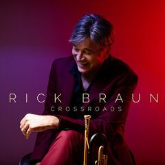 Rick Braun – Crossroads (2019) Mp3
