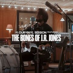 The Bones Of J.r. Jones – The Bones Of J.r. Jones Ourvinyl Sessions (2019) Mp3