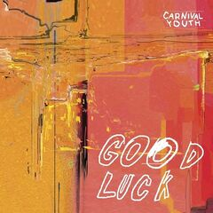 Carnival Youth – Good Luck (2019) Mp3