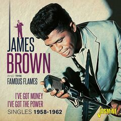 James Brown – I've Got Money, I've Got The Power [singles 1958-1962] (2019) Mp3