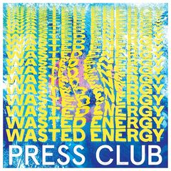 Press Club – Wasted Energy (2019) Mp3