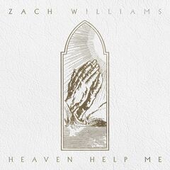 Zach Williams – Heaven Help Me (2019) Mp3