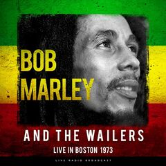 Bob Marley & The Wailers – Live In Boston 1973 (2019) Mp3