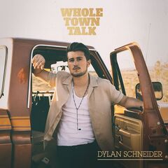 Dylan Schneider – Whole Town Talk (2019) Mp3