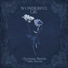 Christina Martin – Wonderful Lie (2019) Mp3