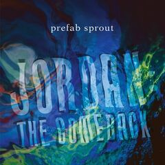 Prefab Sprout – Jordan The Comeback Remastered (2019) Mp3