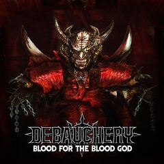 Debauchery – Blood For The Blood God (2019) Mp3