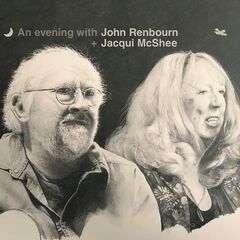 John Renbourn & Jacqui Mcshee – An Evening With John Renbourn And Jacqui Mcshee (2019) Mp3